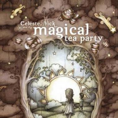 'Celeste, Nick and the MAgical Tea Party'